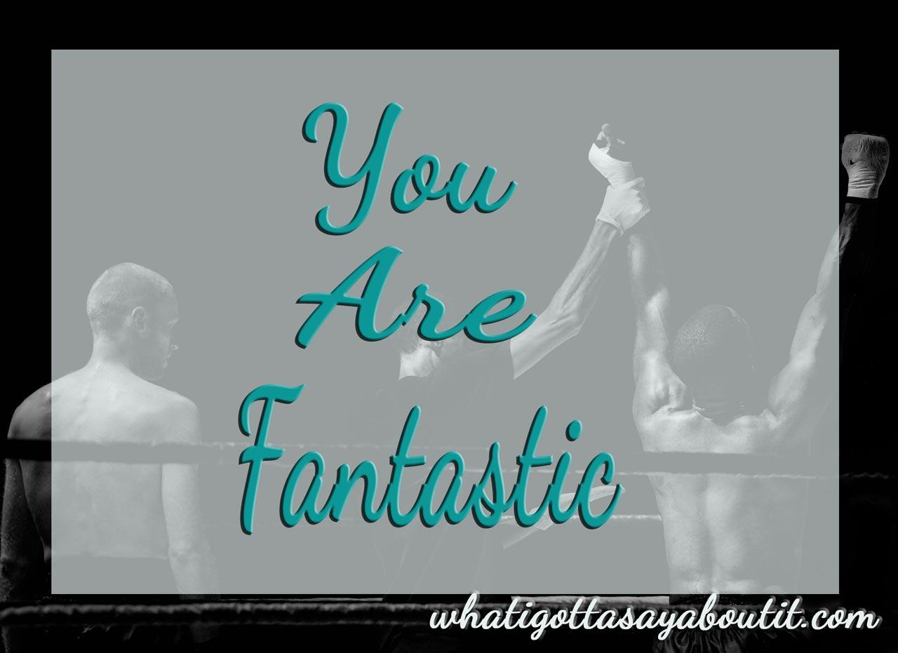 The Fantastic You